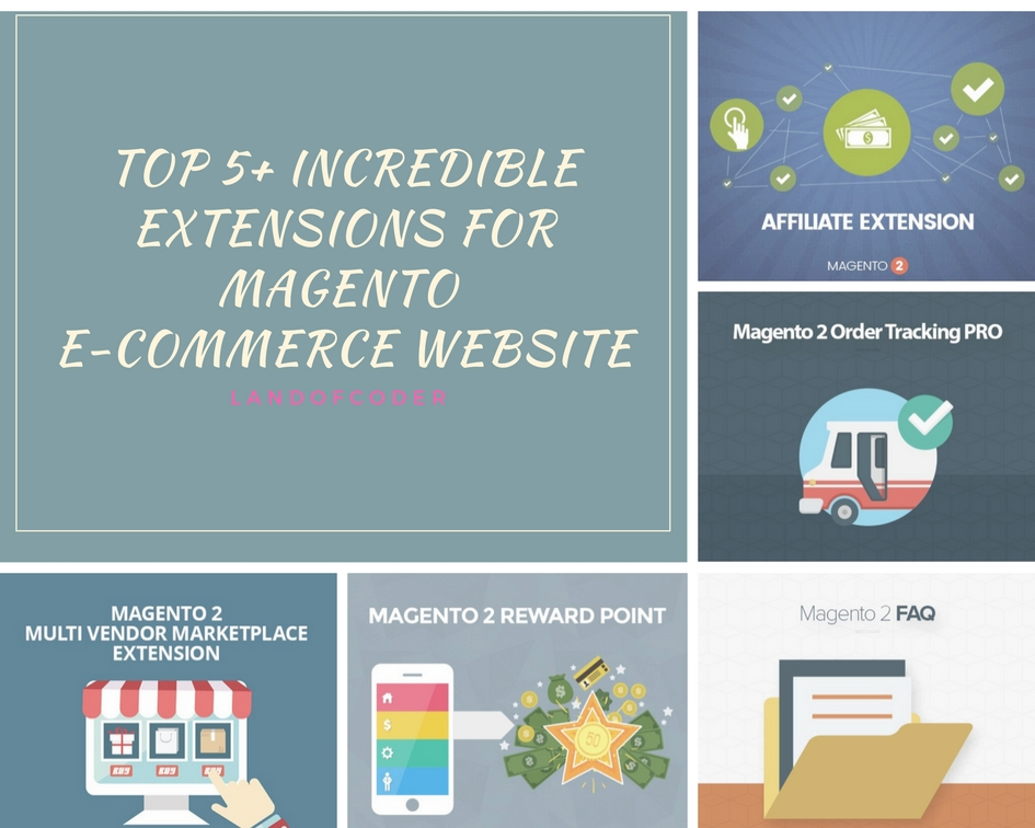 Top 5+ Incredible Magento 2 Extensions For e-Commerce Websites