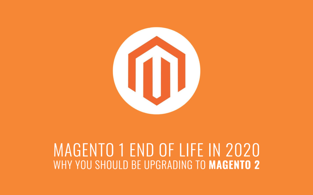 The end of Magento 1 and why you should be upgrading to Magento 2